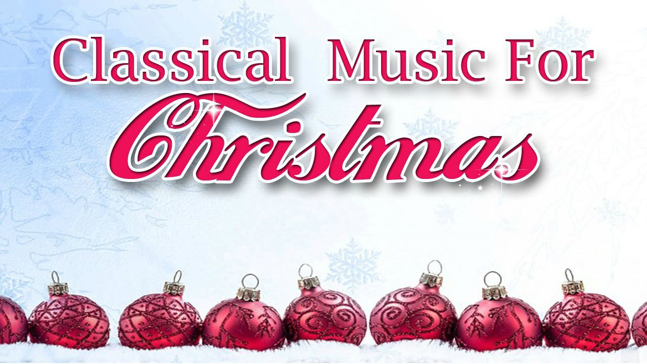 christmas classical music and traditional christmas songs ave maria adeste fideles youtube - Classical Christmas