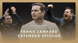 Chelsea legend Frank Lampard - Extended Podcast | High Performance Podcast