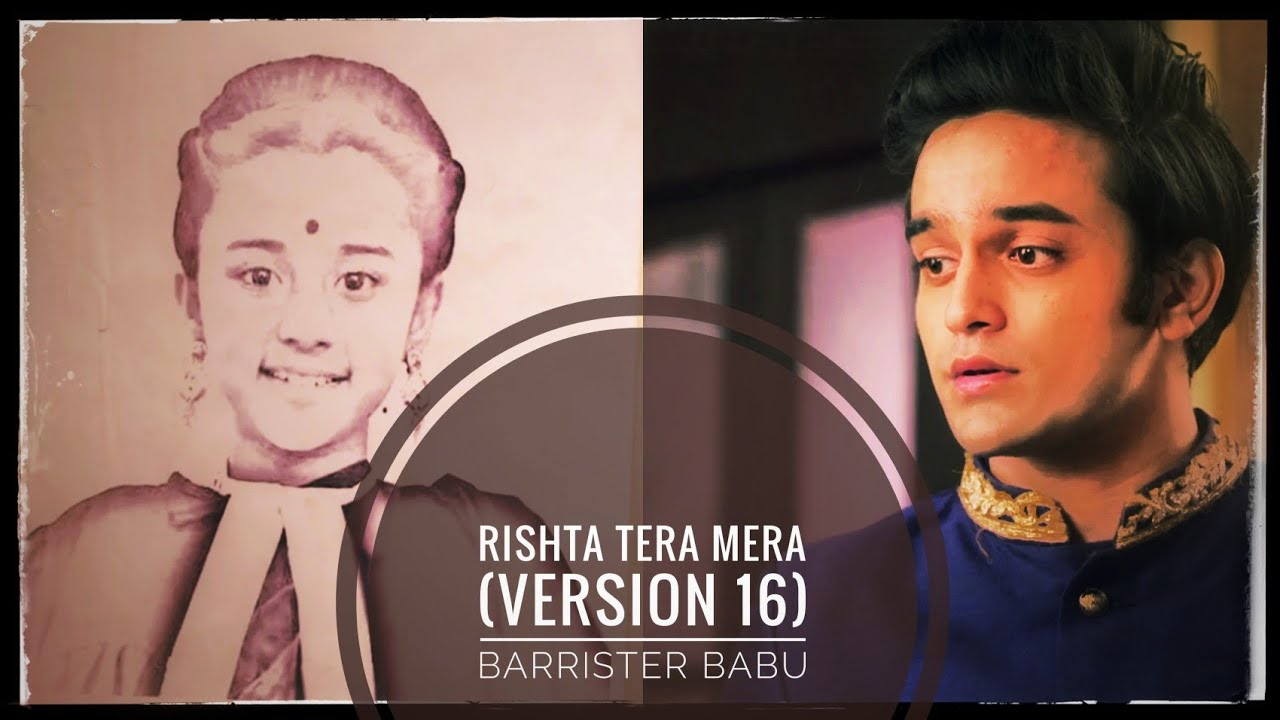 Download Rishta Tera Mera (Version 16) Full Audio - Barrister Babu