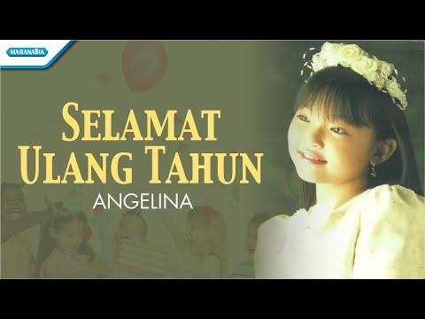 Angelina - Selamat Ulang Tahun