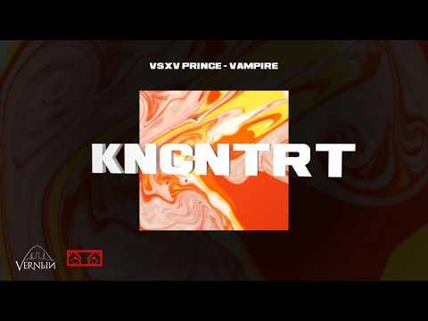 V $ X V PRiNCE - VAMPiRE (KNCNTRT 2020 ALBUM)