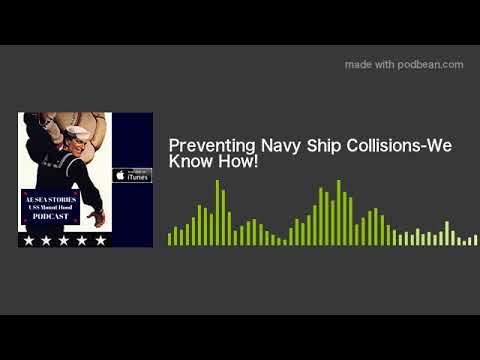 Preventing Navy Ship Collisions-We Know How!