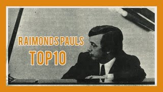 Top 10 Raimonda Paula Dziesmas