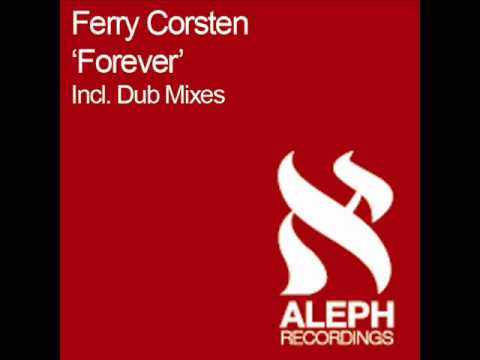 Ferry Corsten - Forever (Dub Remix) [HQ]