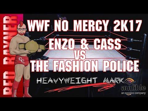 WWF No Mercy 2k17 Enzo and Cass Vs The Fashion Police Breezango
