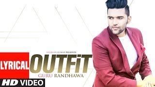 Guru Randhawa: Outfit Full Lyrical Video Song | Preet Hundal | Latest Punjabi Song | T-Series