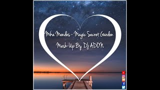 Mika Mendes Magic Secret Garden Remix by DJ ADON.mp3