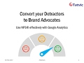 Convert your Detractors to Brand Advocates - Use NPS effectively with Google Analytics
