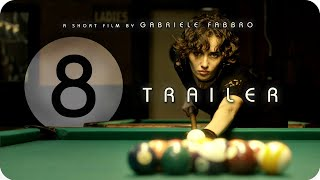 8 (Trailer 2 by Gabriele Fabbro)