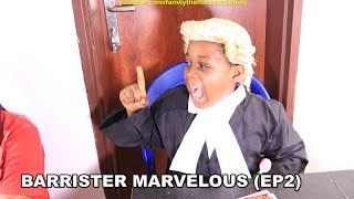 Download Marvelous Comedy - BARRISTER MARVELOUS (Family The Honest Comedy Ep2) (Short Comedy Film)
