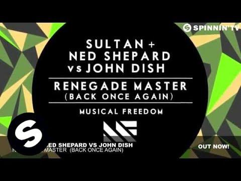 Sultan + Ned Shepard vs John Dish - Renegade Master (Back Once Again)