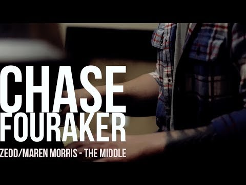 Chase Fouraker - Zedd Feat. Maren Morris // The Middle