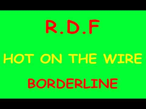 R.D.F Hot on the Wire