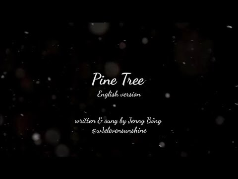 Free Download Pine Tree - Wanna One (english Version) Written & Sung By Jenny Bông Mp3 dan Mp4