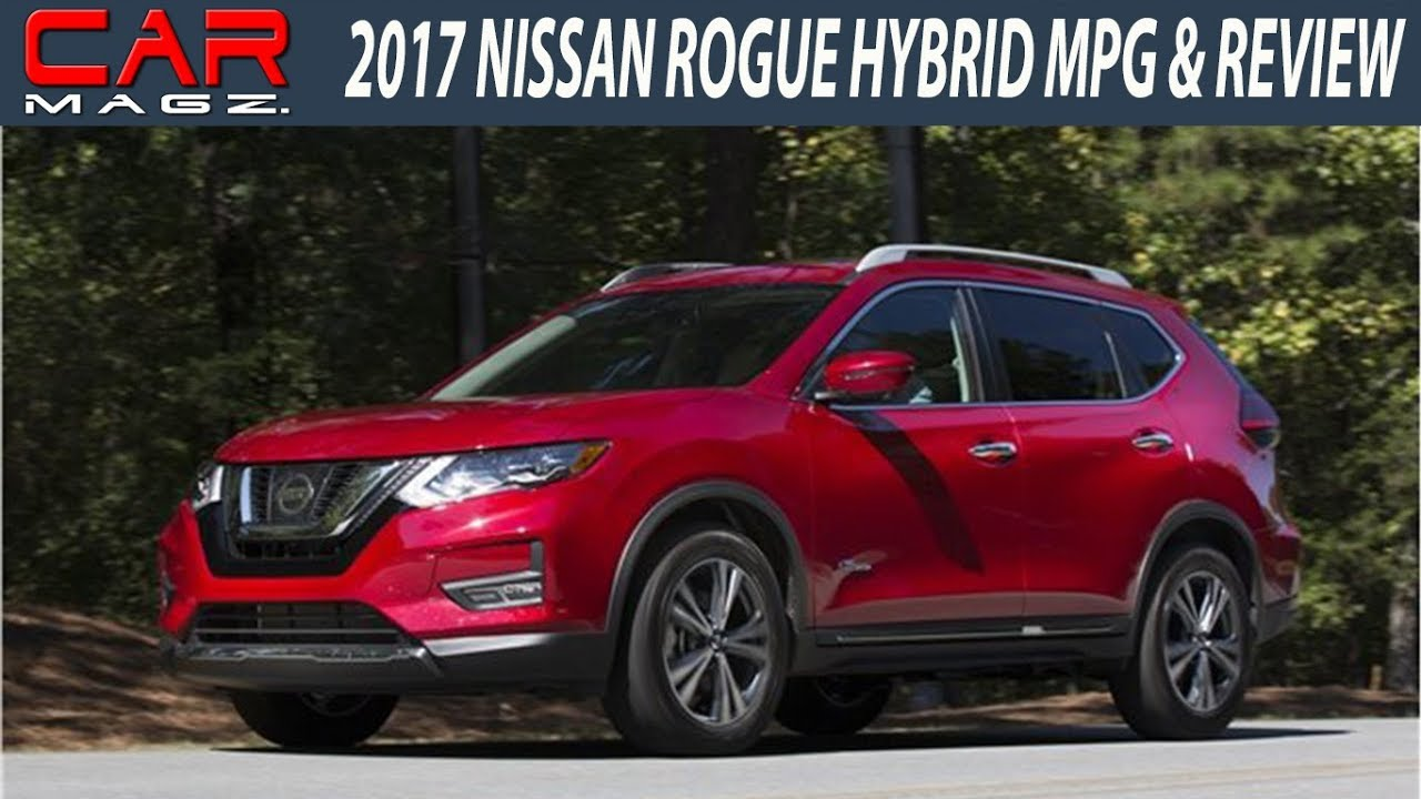 2017 nissan rogue hybrid mpg specs and price youtube. Black Bedroom Furniture Sets. Home Design Ideas