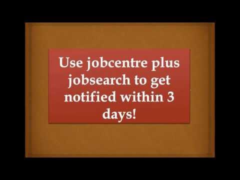 Use jobcentre plus jobsearch to get notified within 3 days!