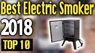 Best Electric Smokers 2018 🔥 TOP 10 🔥