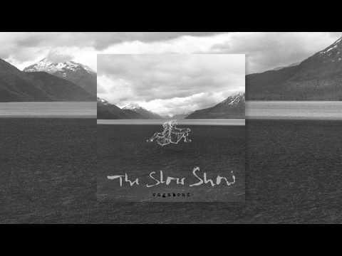 The Slow Show - Vagabond (Official Audio Video) Mp3