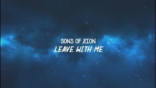 Leave With Me Sons Of Zion - With Lyrics.mp3