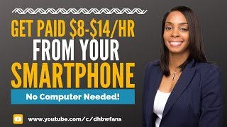 Get Paid $8-$14/hr from Your Smartphone (No Computer Needed)