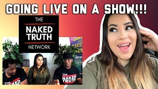 Going Live On A Show!!! | The Naked Truth | Youtubers Collaboration | Live Show