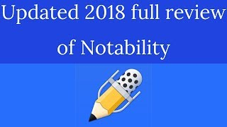 2018 updated full review of Notability| Paperless Student