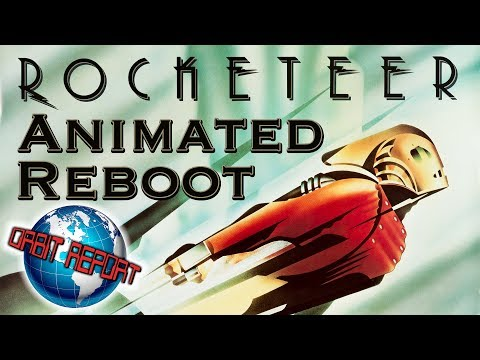 Rocketeer Animated Reboot - Orbit Report