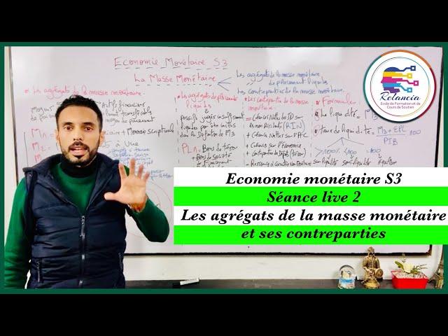 Economie monétaire S3 : live 2 : les agrégats de la masse monétaire et ses contreparties (RELANCIA)