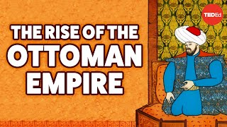 The rise of the Ottoman Empire - Mostafa Minawi