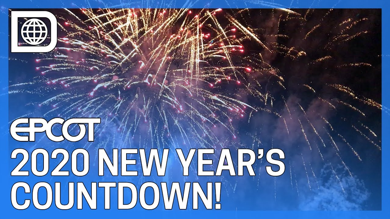 EPCOT Forever and New Year's Eve Countdown to 2020 - YouTube