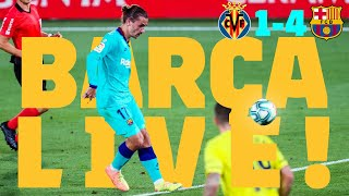 BARÇA LIVE | VILLARREAL 1 - 4 BARÇA | WARM UP & MATCH CENTER