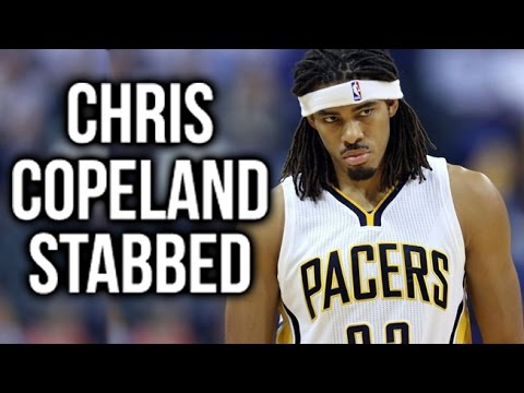 NBA News - Chris Copeland Stabbed & 4 NBA Players Arrested