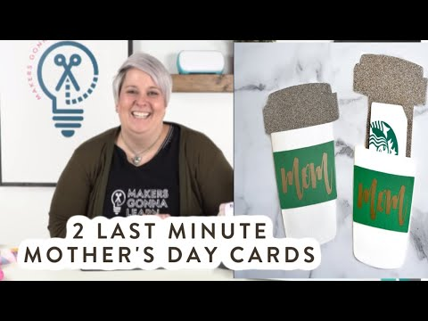 2 Last Minute Mother's Day Cards You Can Make With Your Cricut!