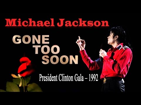 Michael Jackson - Gone Too Soon & Heal The World Live [President Clinton Gala - 1992]