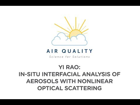 Yi Rao: In-Situ Interfacial Analysis of Aerosols with Nonlinear Optical Scattering