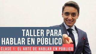 Taller para hablar en público - Clase 1: El ARTE de hablar en PÚBLICO