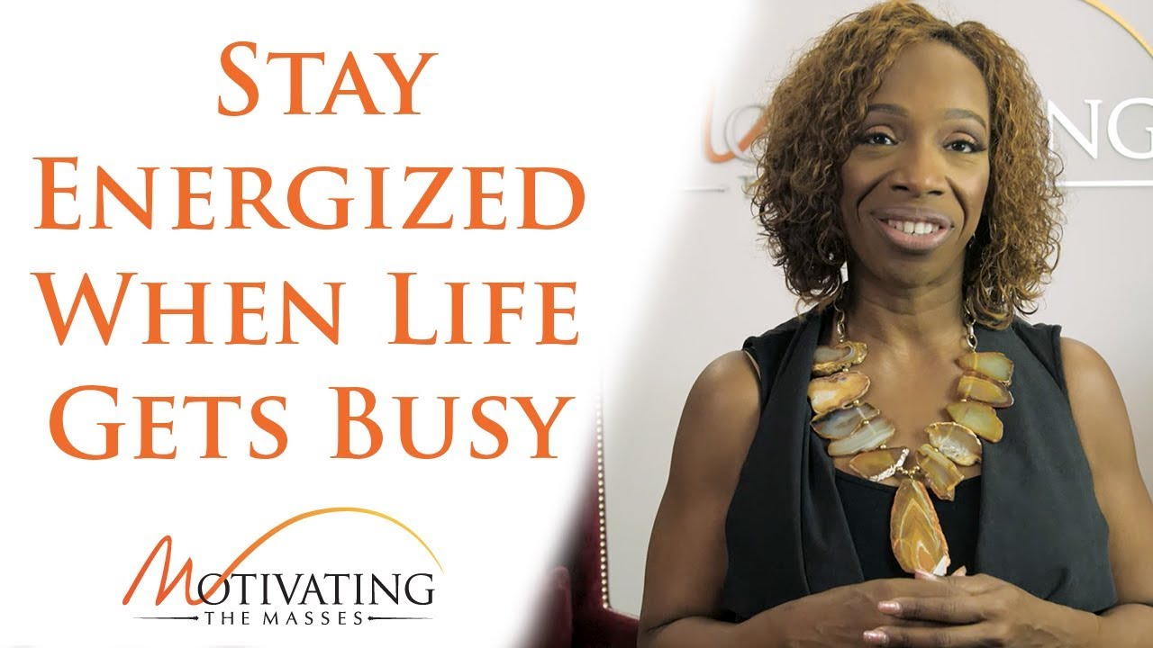 Lisa Nichols - How To Stay Energized When Life Gets Busy