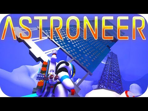 Astroneer Gameplay: HUGE SOLAR PANEL POWER!! ▶RESEARCH 2.1 UPDATE◀ Let's Play Astroneer Alpha v0.5.0