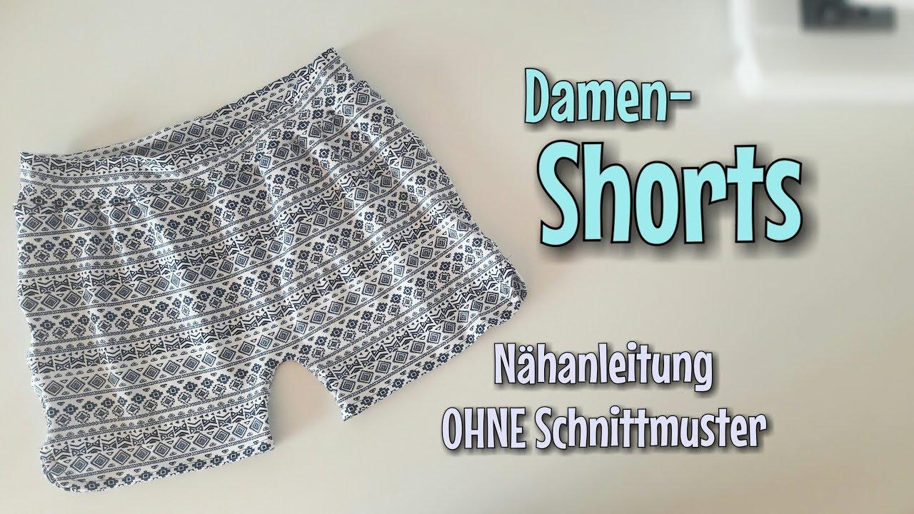 Damenshorts - Nähanleitung OHNE Schnittmuster - Anfänger ...