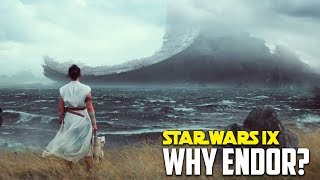Why is ENDOR and Palpatine Important to STAR WARS 9