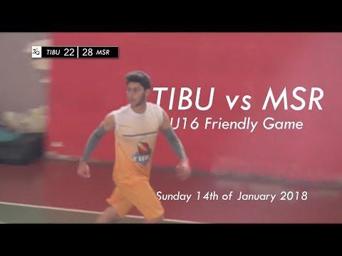 TIBU vs MSR | U16 | Friendly Game