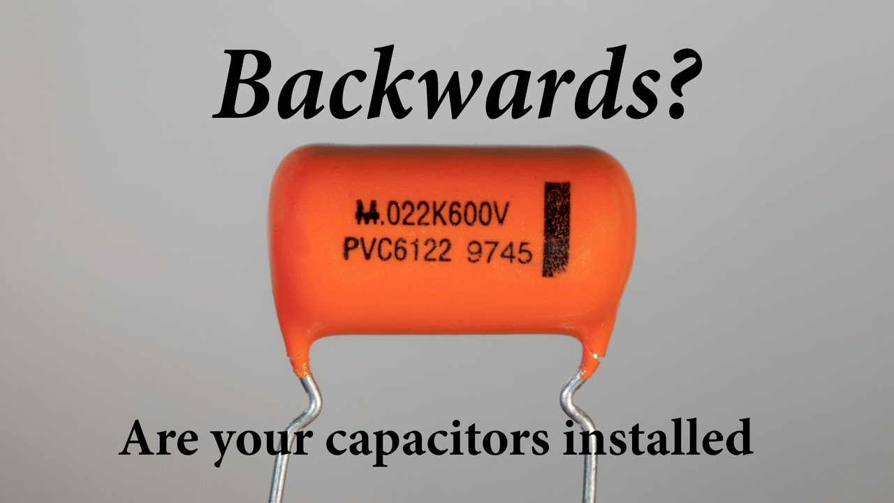 hight resolution of are your capacitors installed backwards build this and find out