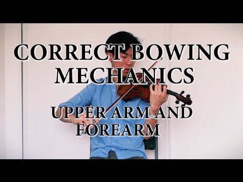 Violin Bow Arm Mechanics: Upper Arm and Forearm Movements
