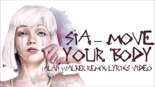 Move your body - Sia (ALAN WALKER REMIX)