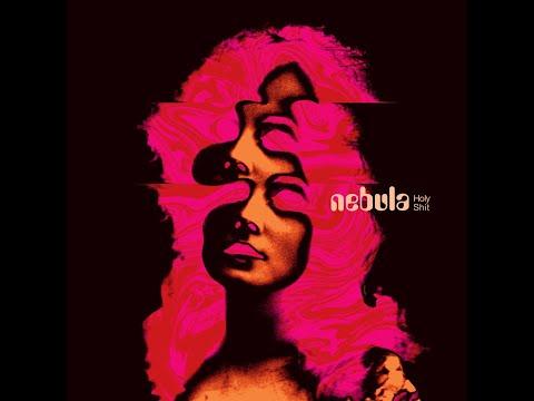 Nebula - Holy Shit (2019) (New Full Album)