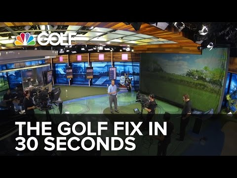 The Golf Fix in :30 seconds