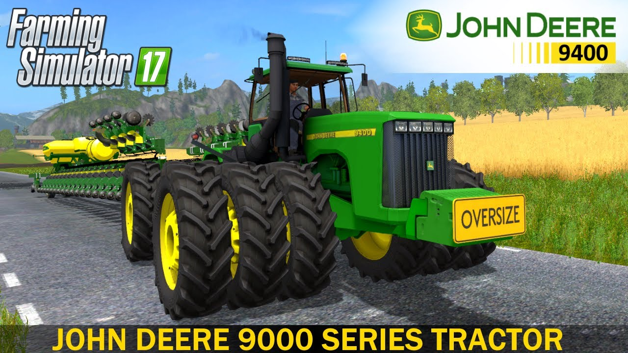 Farming Simulator 17 JOHN DEERE 9000 SERIES TRACTOR - YouTube