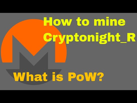 How to mine XMR Cryptonight_R - What is PoW - LIVEFEED at the moment