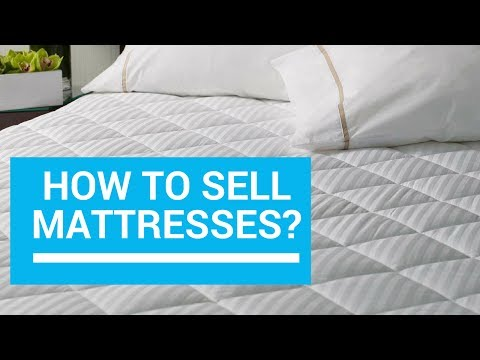 How To Sell Mattresses - Furniture