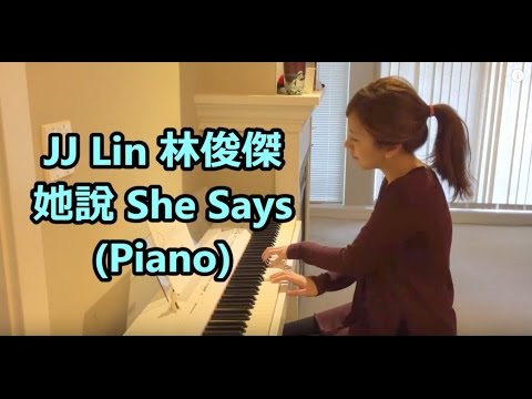 JJ Lin 林俊傑 - 她說 She Says (Piano)
